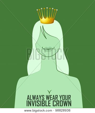 Quote 'Always wear your invisible crown'. Vector illustration.
