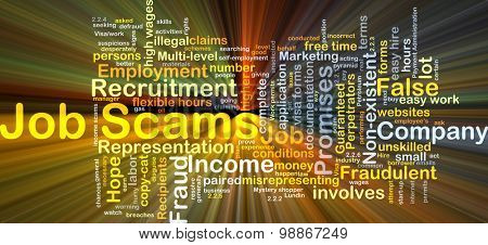 Background concept wordcloud illustration of job scams glowing light