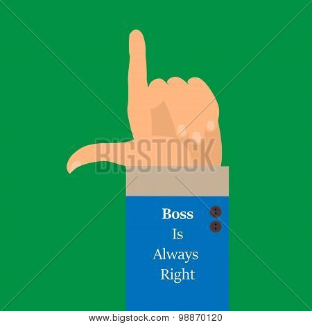 The Background Is A Hand With A Raised Index Finger-style Flat. Boss Is Always Right