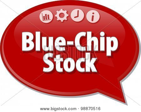 Speech bubble dialog illustration of business term saying Blue-Chip Stock