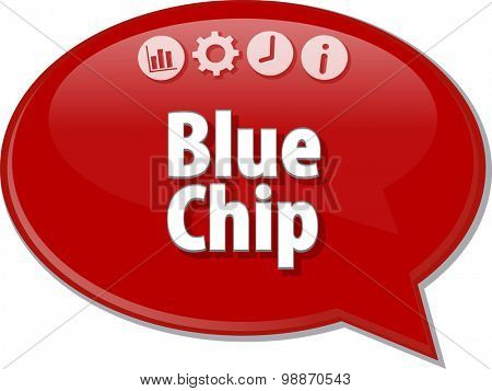 Speech bubble dialog illustration of business term saying Blue Chip