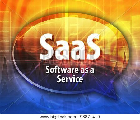 Speech bubble illustration of information technology acronym abbreviation term definition SaaS Software as a Service