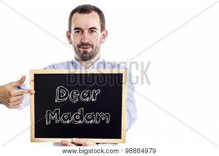Dear Madam