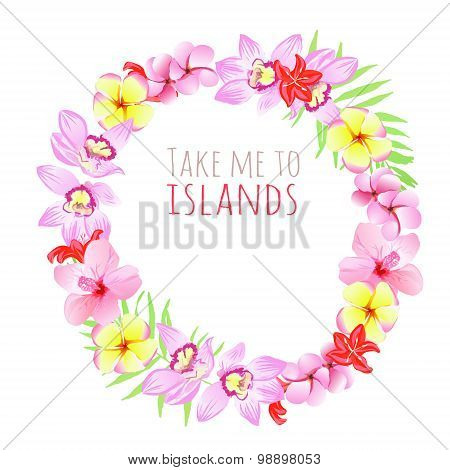 Take Me To Islands Round Frame. Design Template With Flowers.
