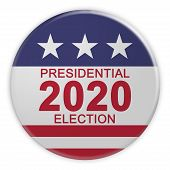 Usa Politics News Badge: 2020 Presidential Election Button With Us Flag, 3d Illustration Isolated On poster
