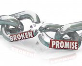 The words Broken Promise on chain links breaking apart to symbolize unfaithfulness, violation, mistr