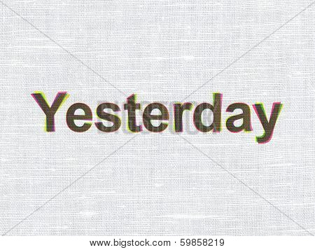 Time concept: Yesterday on fabric texture background