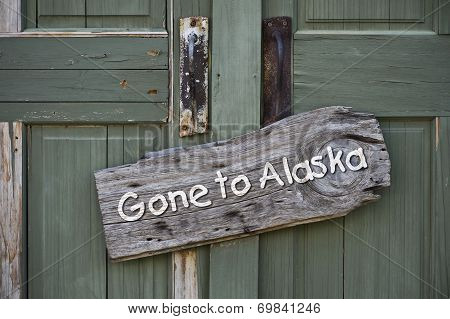 Gone To Alaska.