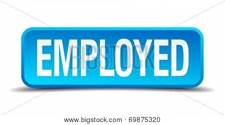 Employed Blue 3D Realistic Square Isolated Button