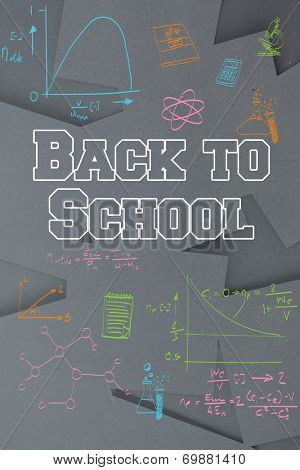 Back to school message against digitally generated grey paper strewn