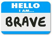 picture of daring  - Hello I am Brave words on a blue name tag or sticker announcing you are courageous - JPG