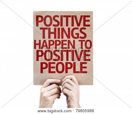 Positive Things Happen to Positive People card isolated on white background