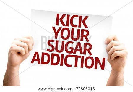 Kick Your Sugar Addiction card isolated on white background