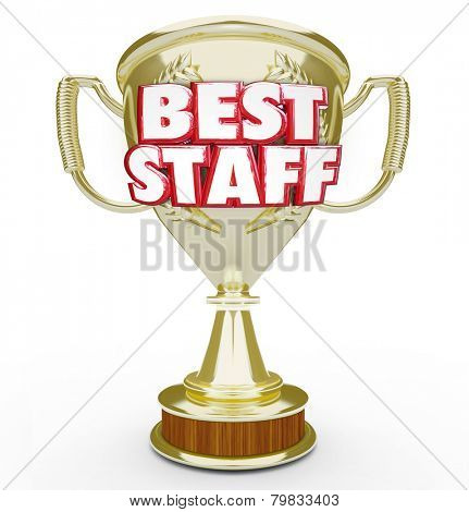 Best Staff words in 3d letters on a gold trophy given as an award to the top or highest performing team, workforce or employee group