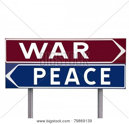 Direction Signs with choice between Peace or War isolated on white background
