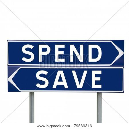 Blue Direction Signs with choice between Spend or Save isolated on white background