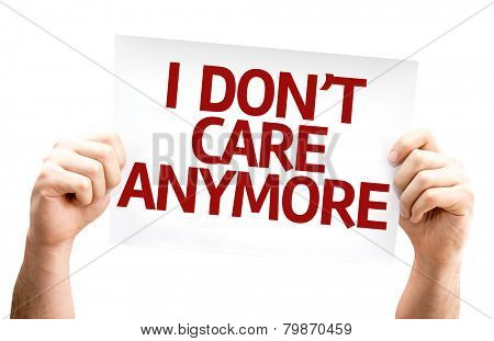 I Dont Care Anymore card isolated on white background
