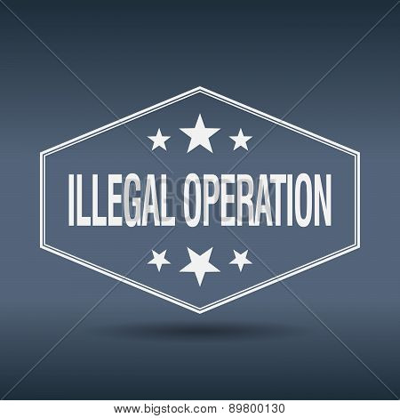 Illegal Operation Hexagonal White Vintage Retro Style Label