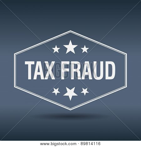 Tax Fraud Hexagonal White Vintage Retro Style Label