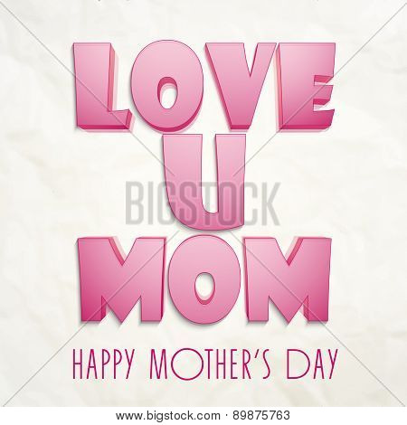 Glossy 3D pink text Love You Mom on grungy background for Happy Mother's Day celebration.