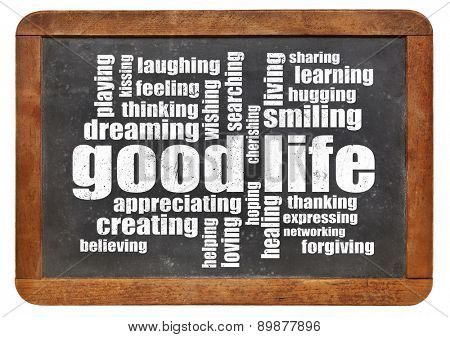 good life - cloud of positive words on a vintage blackboard
