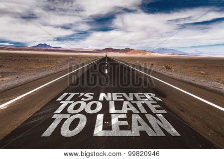 Its Never Too Late To Learn written on desert road