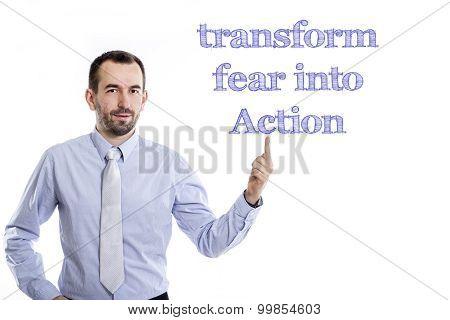 Transform Fear Into Action