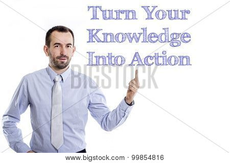 Turn Your Knowledge Into Action