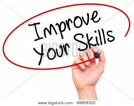 Man Hand writing Improve Your Skills with black marker on visual screen.