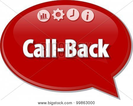 Speech bubble dialog illustration of business term saying Call-Back