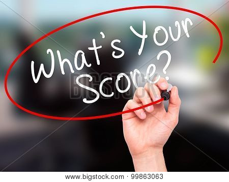 Man Hand writing What's your Score? with black marker on visual screen.