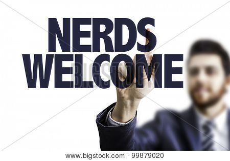 Businessman pointing the text: Nerds Welcome