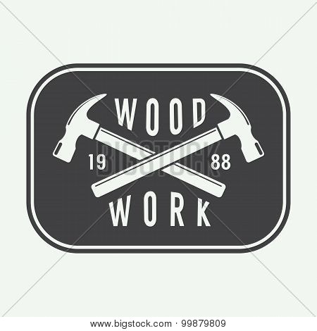 Vintage Carpentry Label, Emblem Or Logos