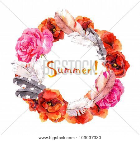 Floral hippy wreath with summer flowers poppies, rose and feathers. Watercolor