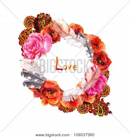 Floral wreath for wedding card. Love text, red flowers poppies, rose and feathers. Watercolor circle