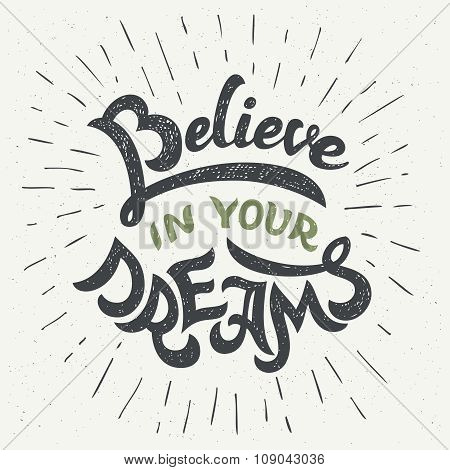 Believe In Your Dreams Hand-lettering Poster