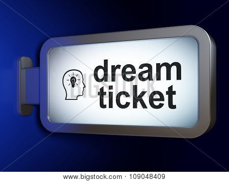 Finance concept: Dream Ticket and Head With Lightbulb on billboard background