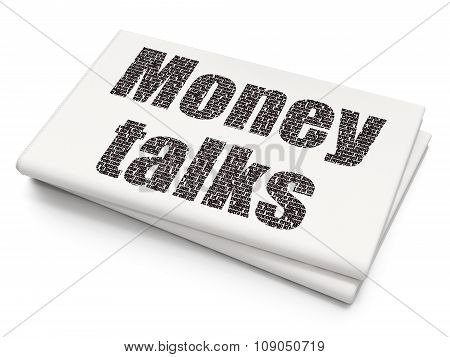 Business concept: Money Talks on Blank Newspaper background