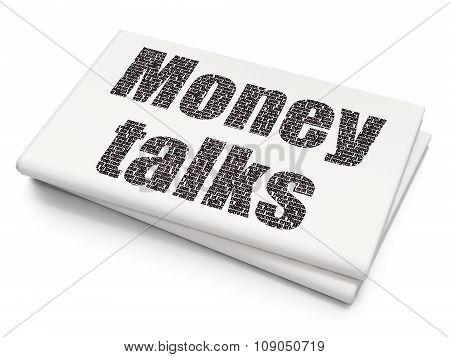 Business concept: Money Talks on Blank Newspaper background