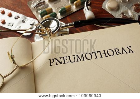 Book with diagnosis Pneumothorax. Medic concept.