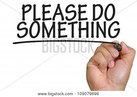 Hand Writing Please Do Something Over Plain White Background