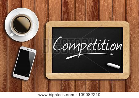 Coffee, Phone  And Chalkboard With  Word Competition