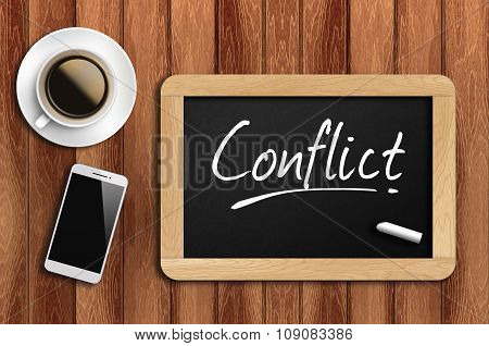 Coffee, Phone  And Chalkboard With  Word Conflict
