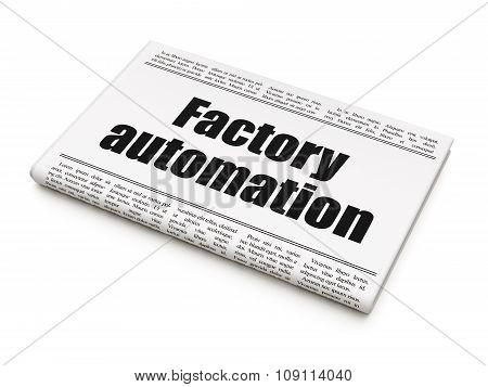 Manufacuring concept: newspaper headline Factory Automation