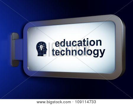 Education concept: Education Technology and Head With Light Bulb on billboard background