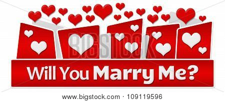 Will You Marry Me Red Hearts On Top