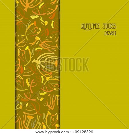 Golden border design. Strip vertical twigs pattern background. Text place.