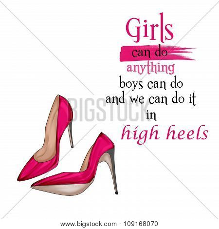 Fashion Illustration - Funny Quotation on White background and stiletto shoes