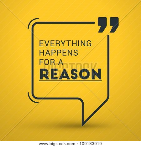 Inspirational And Motivational Typographic Quote Vector Poster Design. Everything Happens For A Reas