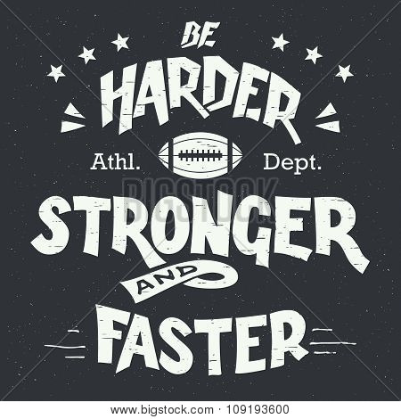 Be Harder Stronger And Faster Hand-lettering